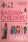 Recensione del libro Bastava chiedere! di Emma, Laterza Editore